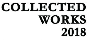 Collected Works 2018