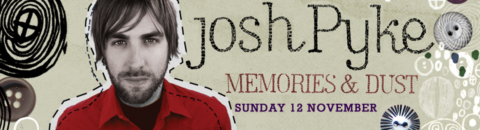 Josh Pyke: 10 Years of Memories and Dust with special guests