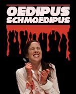 Oedipus Schmoedipus
