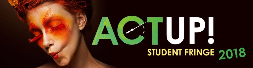 Act Up! Student Fringe