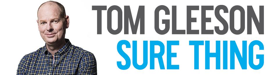 Tom Gleeson – Sure Thing