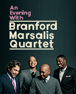 An Evening With Branford Marsalis Quartet