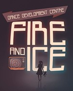 Dance Development Centre – Fire and Ice