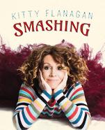 Kitty Flanagan: Smashing