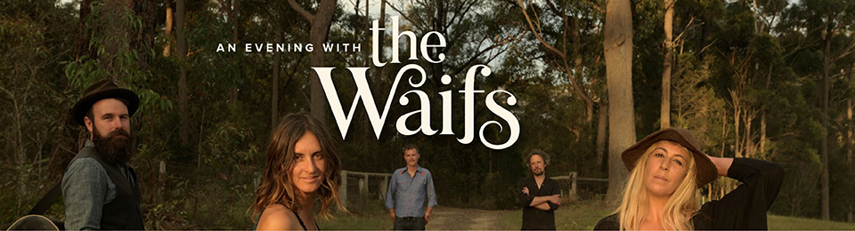 An Evening With the Waifs