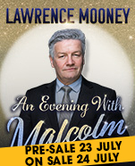 Lawrence Mooney: An Evening With Malcolm Turnbull, Saturday 10 November 2018