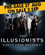The Illusionists – Live From Broadway, 6–16 December 2018