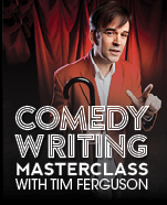 Comedy Writing Masterclass with Tim Ferguson