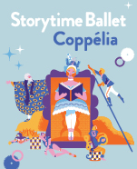 Storytime Ballet: Coppèlia