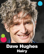 Dave Hughes – Hairy