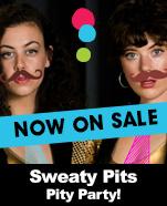 Sweaty Pits – Pity Party!