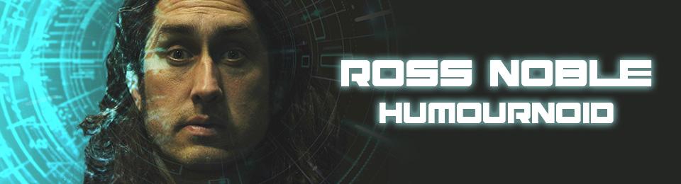 Ross Noble – Humournoid