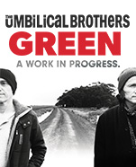 The Umbilical Brothers – Green