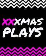 XXXMAS PLAYS