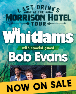 The Whitlams – Last drinks at the Morrison Hotel Tour