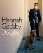 Hannah Gadsby – Douglas, Saturday 14 December 2019