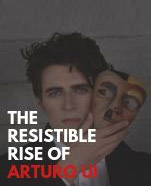 Bruce Hall Play: The Resistible Rise of Arturo Ui