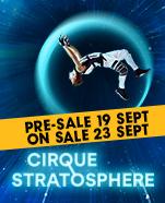Cirque Stratosphere, 10-21 December 2019
