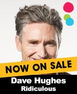 Dave Hughes – Ridiculous