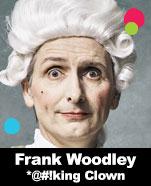 Frank Woodley – *@#!king Clown