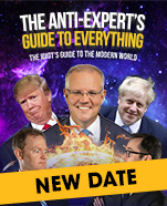 The Chaser Quarterly and The Shovel Present The Anti-Experts Guide to Everything