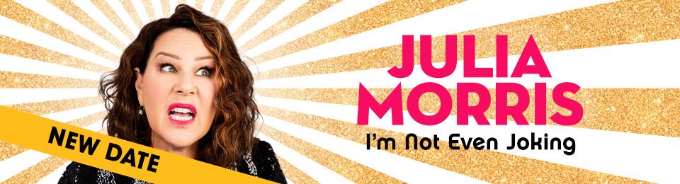 Julia Morris: I'm Not Even Joking
