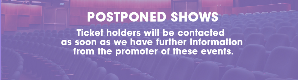 Postponed shows