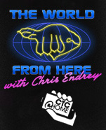 The World From Here with Chris Endrey