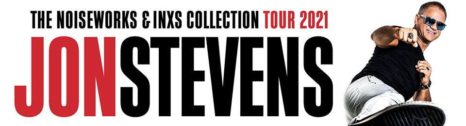 Jon Stevens – The Noiseworks & INXS Collection Tour