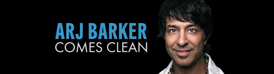 Arj Barker – Comes Clean