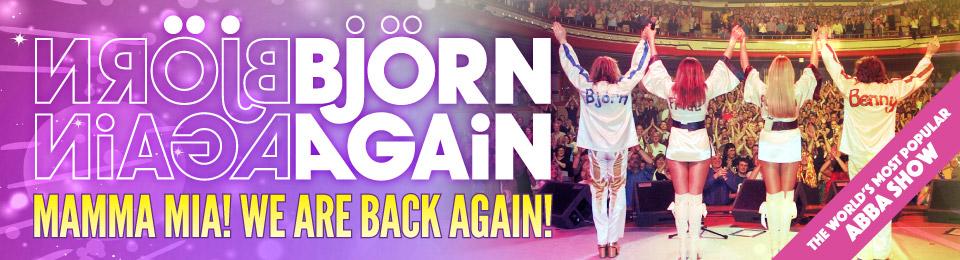 Bjorn Again – Mamma Mia! We Are Back Again, Sunday 9 August 2021