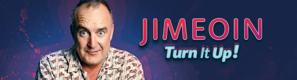 Jimeoin: Turn It Up!