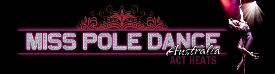 Miss Pole Dance Australia – ACT Heats