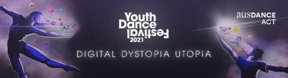 AUSDANCE ACT's Youth Dance Festival: Digital Dystopia Utopia